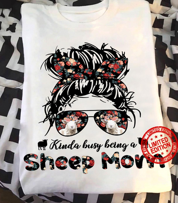 KInda Busy Being A Sheep Mom Shirt