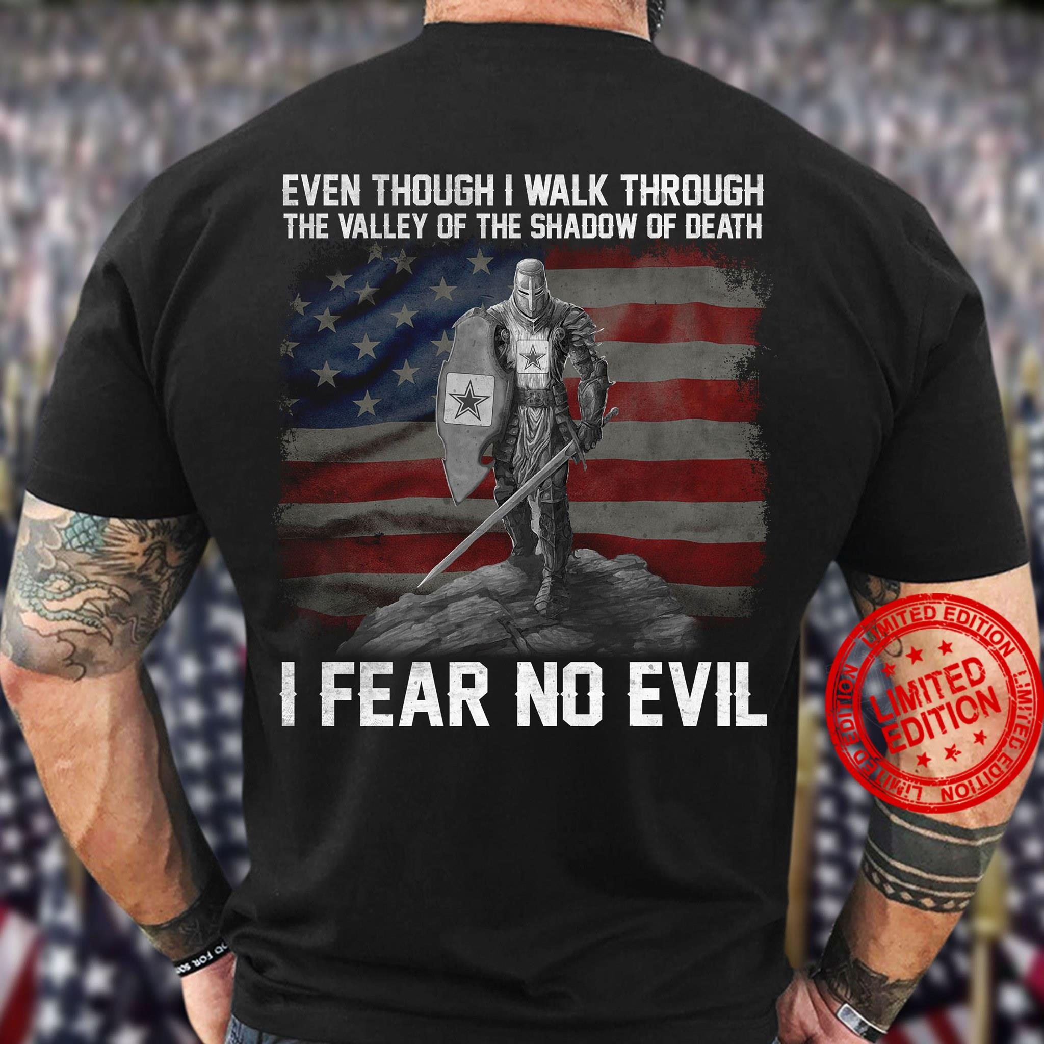 Even Though I Walk Through The Valley Of The Shadow Of Death I Fear No Evil Shirt