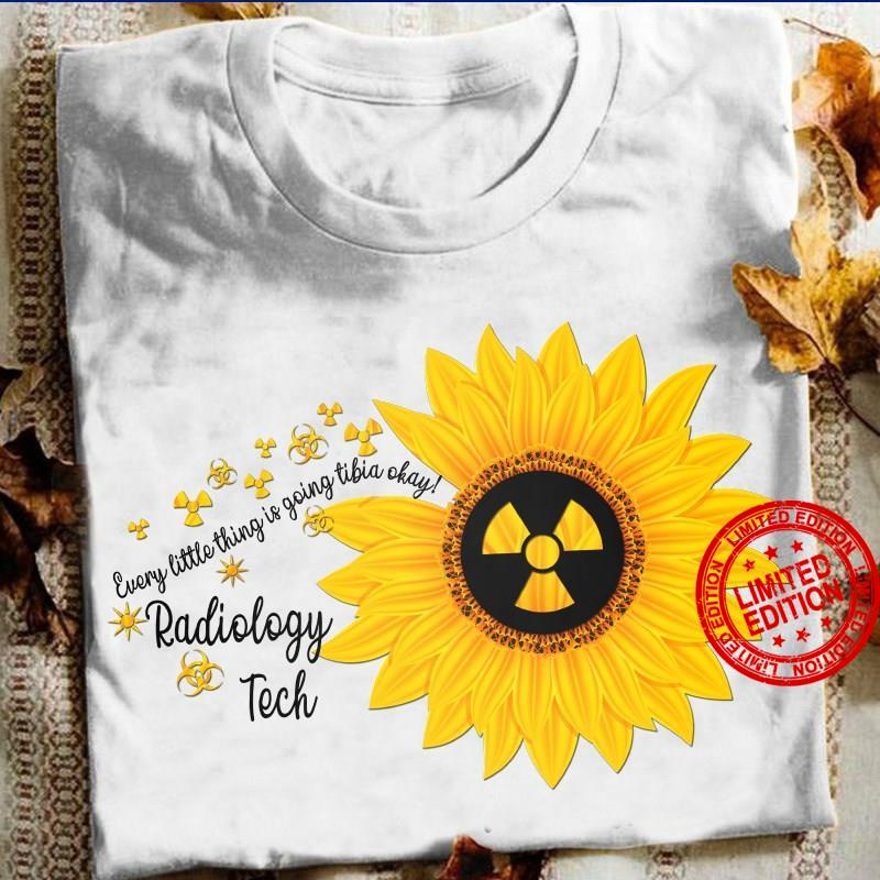 Every Little Thing Is Going Tibie Okay Radiology Tech Shirt