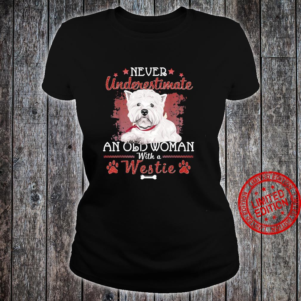 Never Underestimate An Old Woman With A Westie Shirt ladies tee