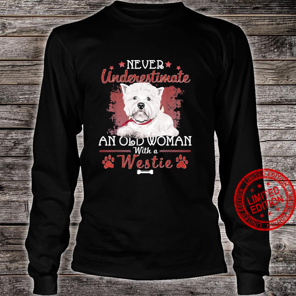 Never Underestimate An Old Woman With A Westie Shirt long sleeved