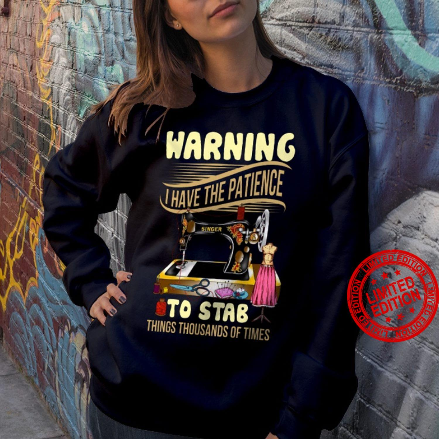 Warning I Have The Patience To Stab Things Thousands Of Times Shirt