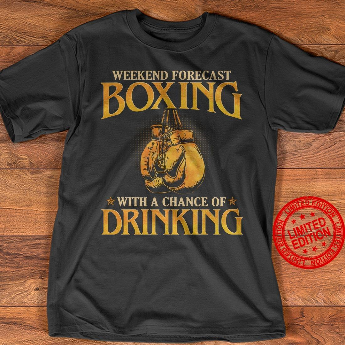 Weekend Forecast Boxing With A Chance Of Drinking Shirt